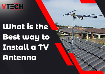 Best way to install TV Antenna Melbourne